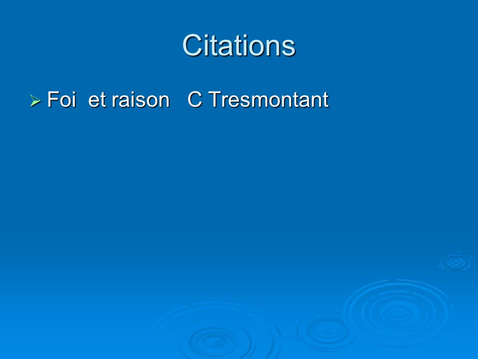 Citations Foi et raison C Tresmontant