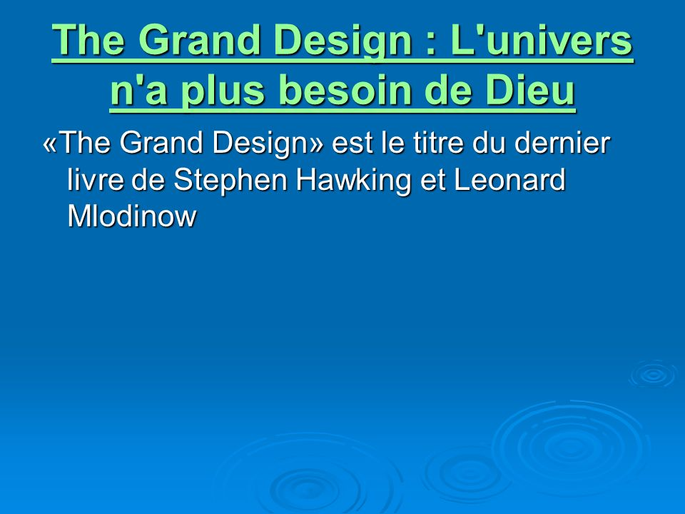 The Grand Design : L univers n a plus besoin de Dieu