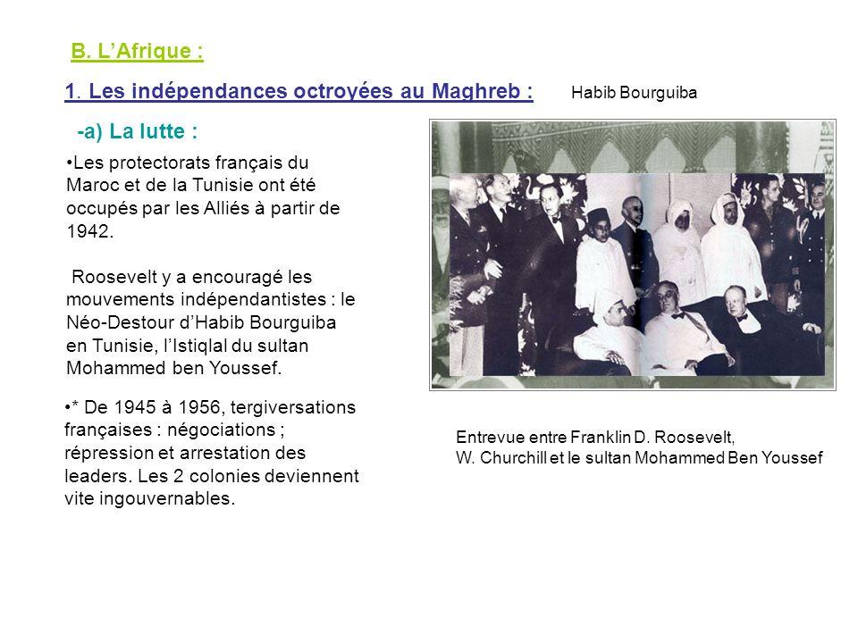 1. Les indépendances octroyées au Maghreb :