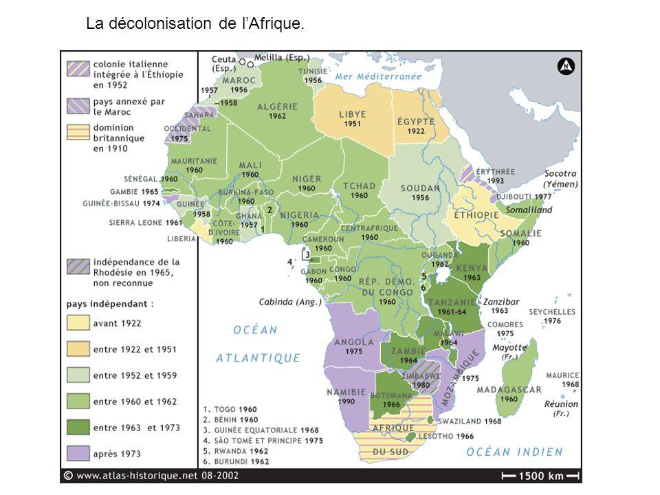 La décolonisation de l'Afrique.