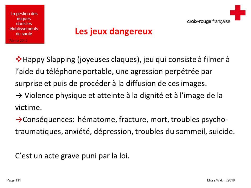 Les jeux dangereux Happy Slapping (joyeuses claques), jeu qui consiste à filmer à. l'aide du téléphone portable, une agression perpétrée par.