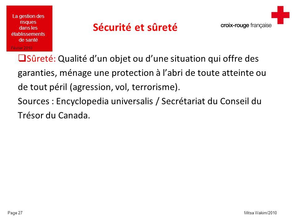 Sécurité et sûreté Sûreté: Qualité d'un objet ou d'une situation qui offre des. garanties, ménage une protection à l'abri de toute atteinte ou.