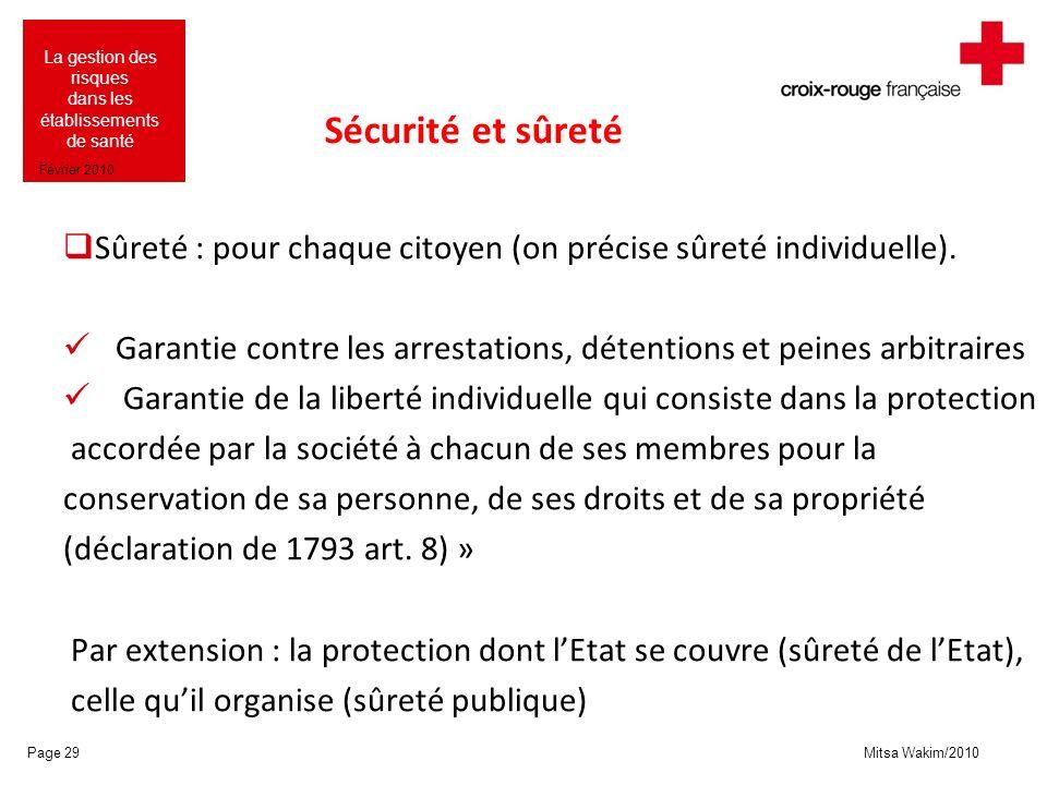Sécurité et sûreté Sûreté : pour chaque citoyen (on précise sûreté individuelle). Garantie contre les arrestations, détentions et peines arbitraires.