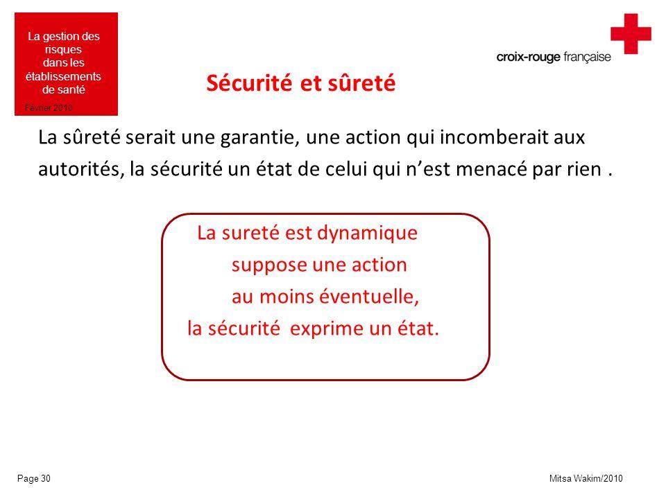 Sécurité et sûreté La sûreté serait une garantie, une action qui incomberait aux.