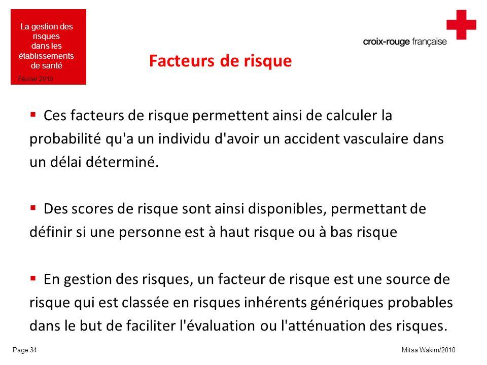 Facteurs de risque Ces facteurs de risque permettent ainsi de calculer la. probabilité qu a un individu d avoir un accident vasculaire dans.