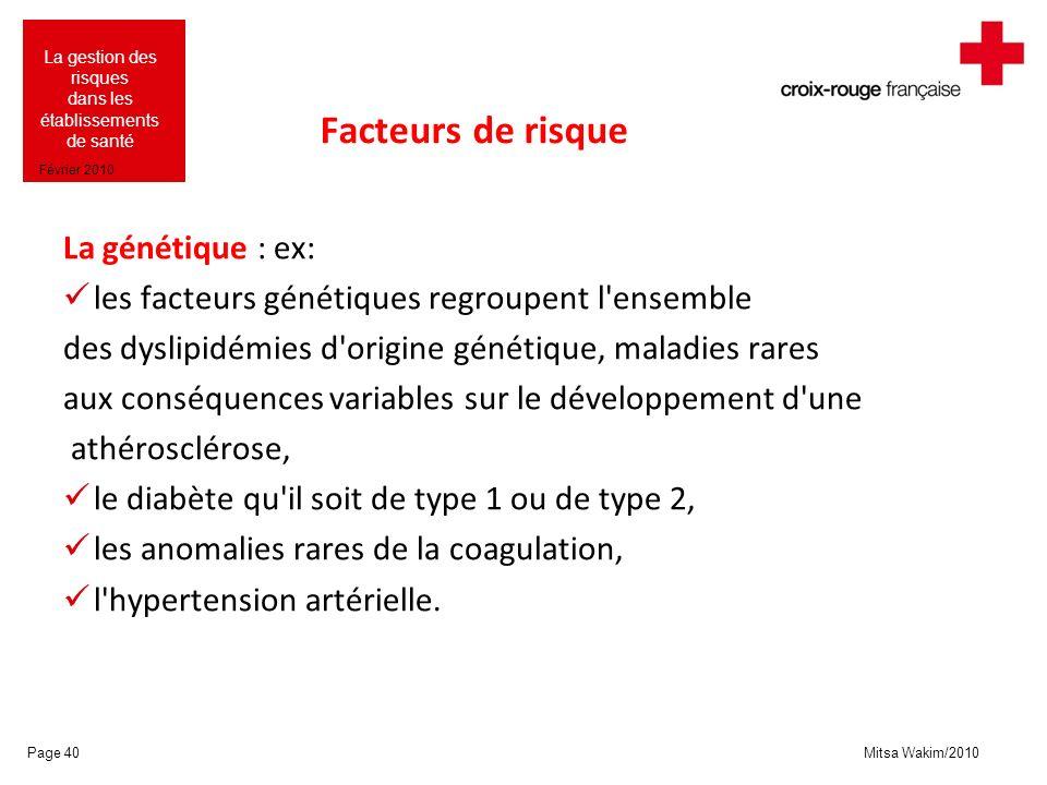 Facteurs de risque La génétique : ex: