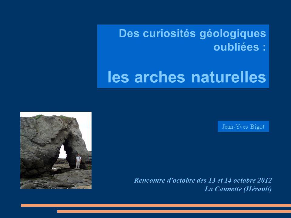 les arches naturelles Des curiosités géologiques oubliées :