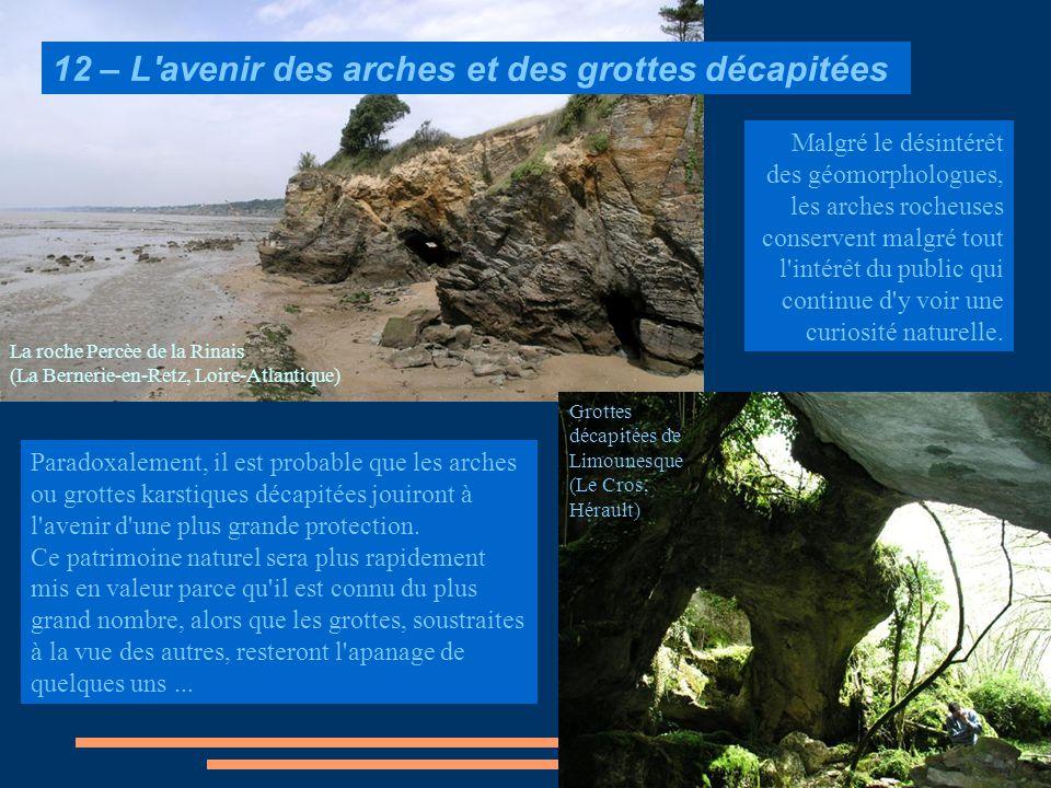 12 – L avenir des arches et des grottes décapitées