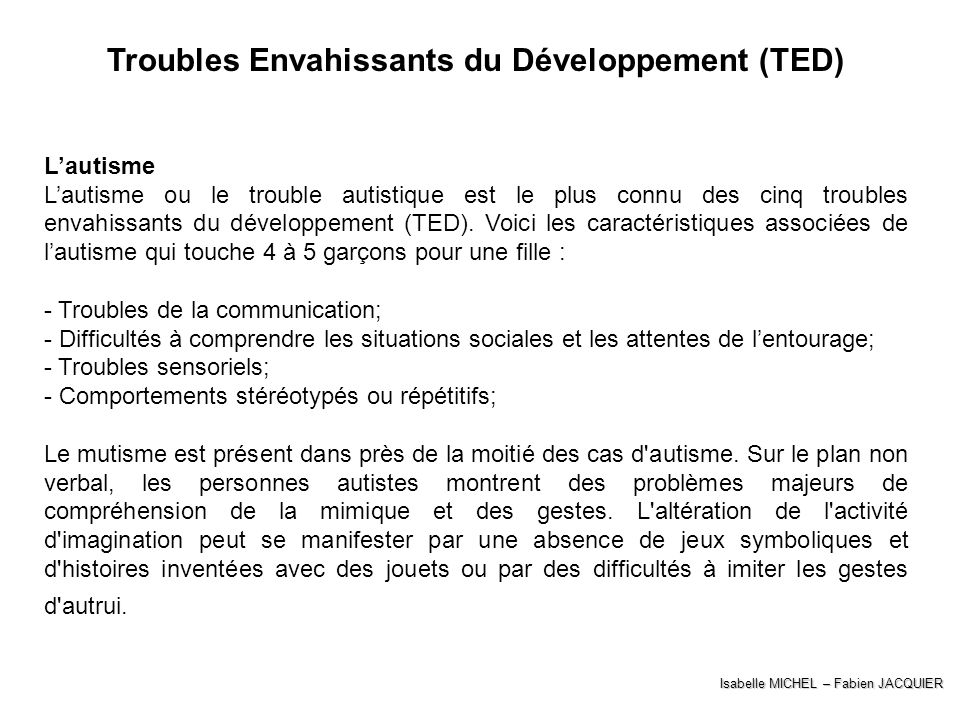 Troubles Envahissants du Développement (TED)