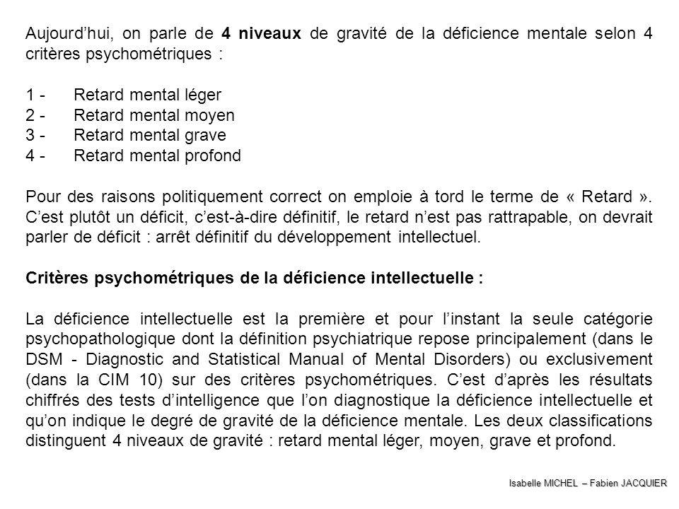 4 - Retard mental profond