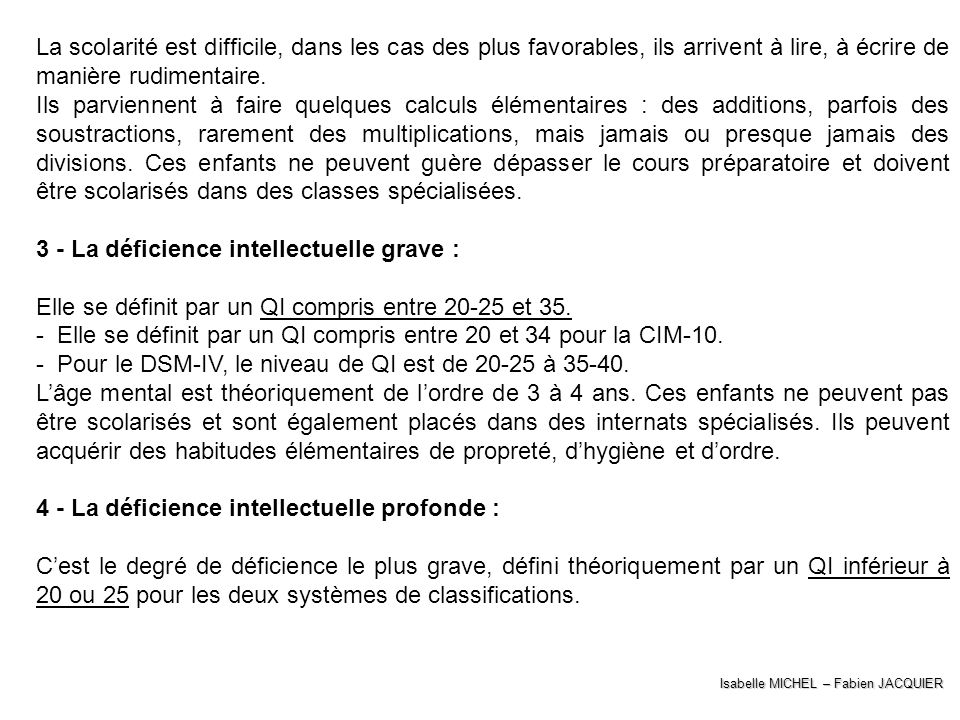 3 - La déficience intellectuelle grave :