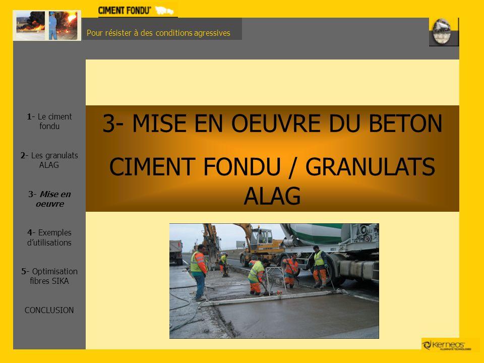 3- MISE EN OEUVRE DU BETON CIMENT FONDU / GRANULATS ALAG