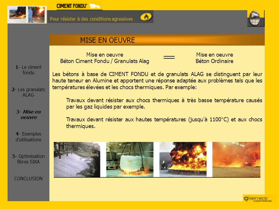 MISE EN OEUVRE Mise en oeuvre Béton Ciment Fondu / Granulats Alag