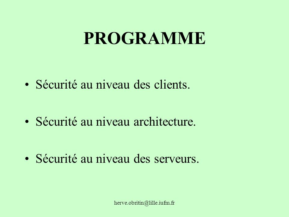 PROGRAMME Sécurité au niveau des clients.