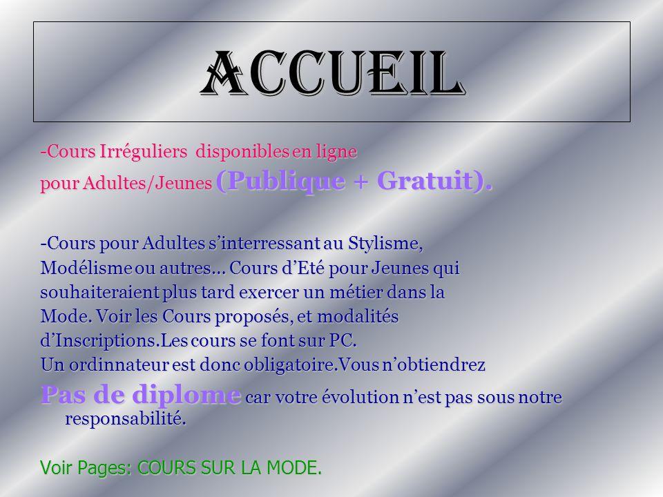 Accueil -Cours Irréguliers disponibles en ligne. pour Adultes/Jeunes (Publique + Gratuit). -Cours pour Adultes s'interressant au Stylisme,