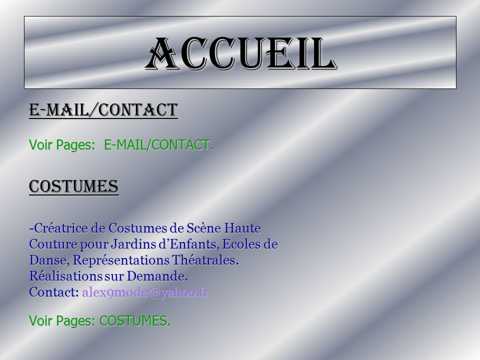 Accueil E-MAIL/CONTACT COSTUMES Voir Pages: E-MAIL/CONTACT.