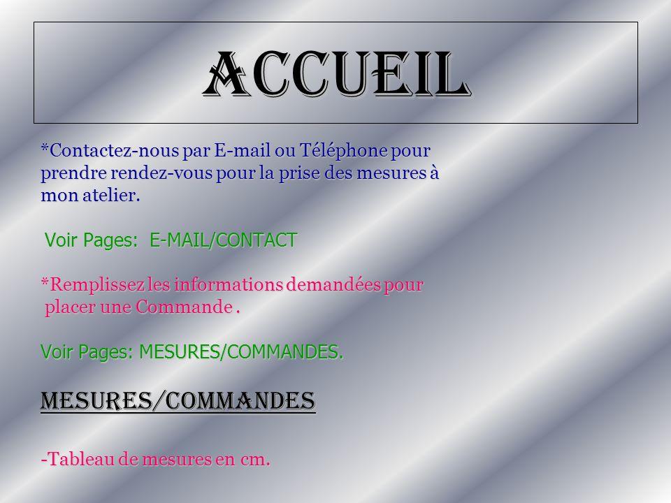 Accueil MESURES/COMMANDES *Contactez-nous par E-mail ou Téléphone pour