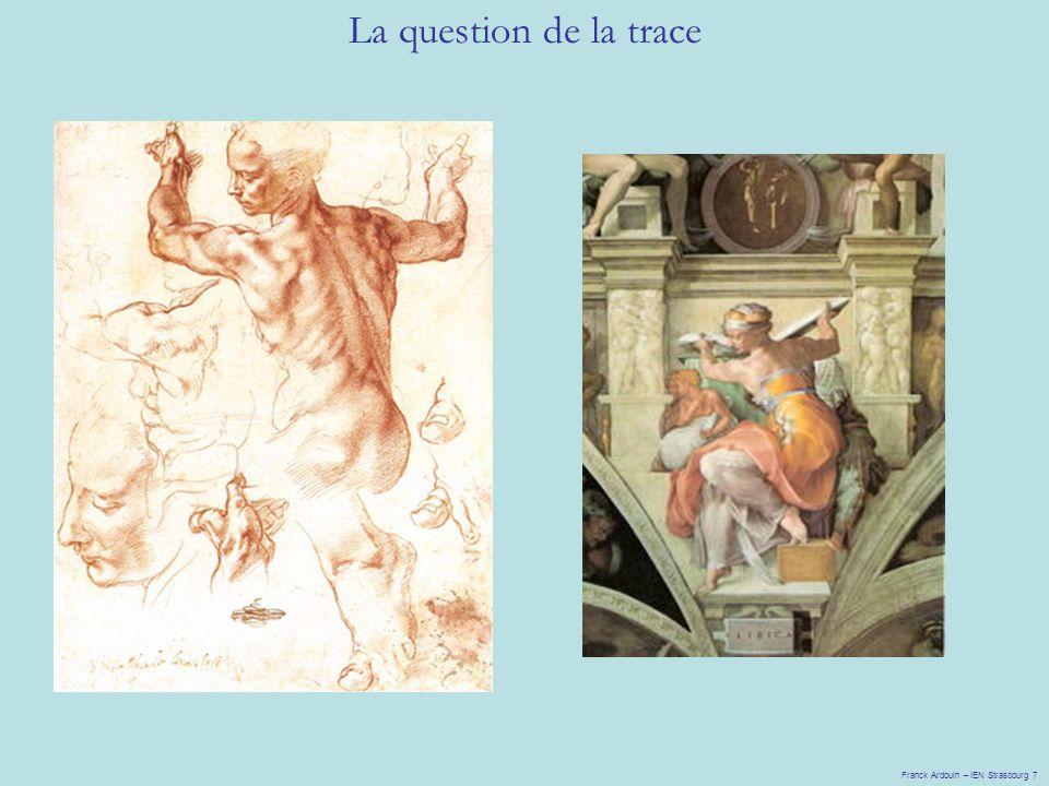 La question de la trace Franck Ardouin – IEN Strasbourg 7
