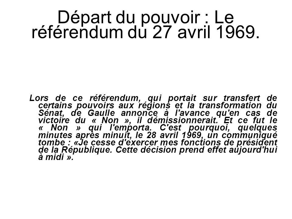 Départ du pouvoir : Le référendum du 27 avril 1969.