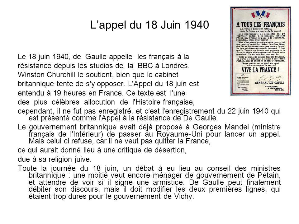 L'appel du 18 Juin 1940 Le 18 juin 1940, de Gaulle appelle les français à la. résistance depuis les studios de la BBC à Londres.