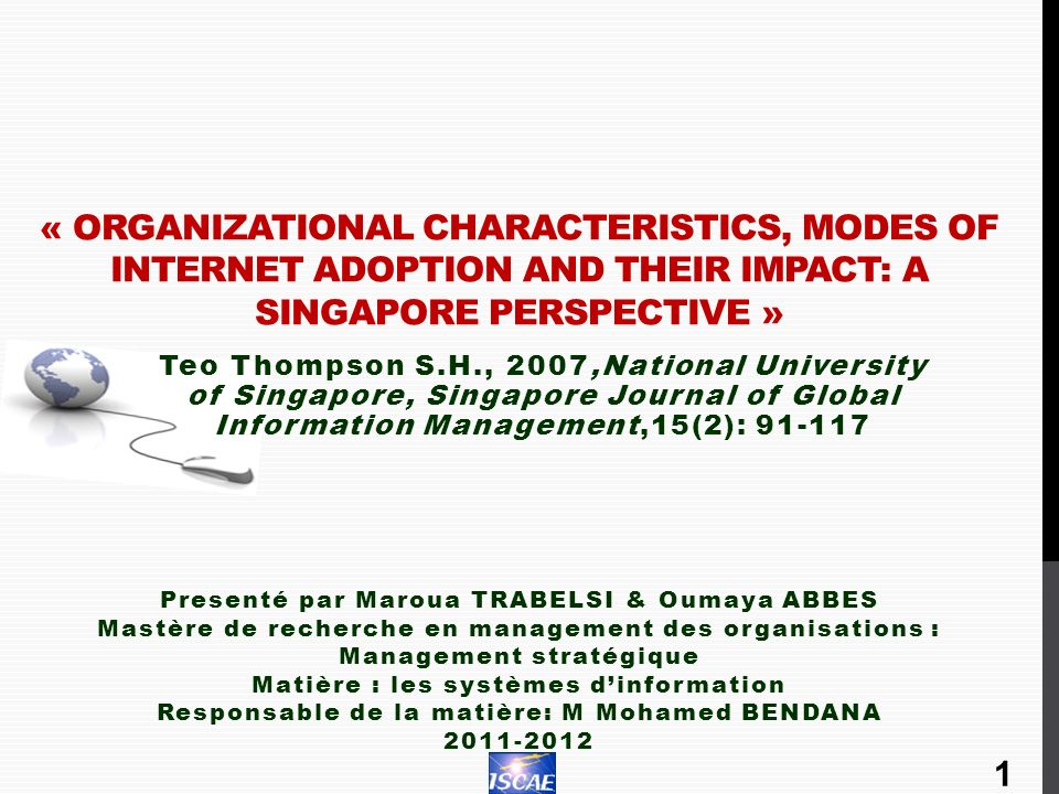 « Organizational Characteristics, Modes of Internet Adoption and Their Impact: A Singapore Perspective »