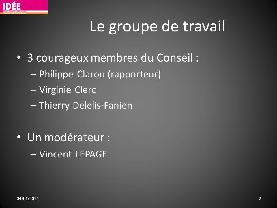 Le groupe de travail 3 courageux membres du Conseil : Un modérateur :