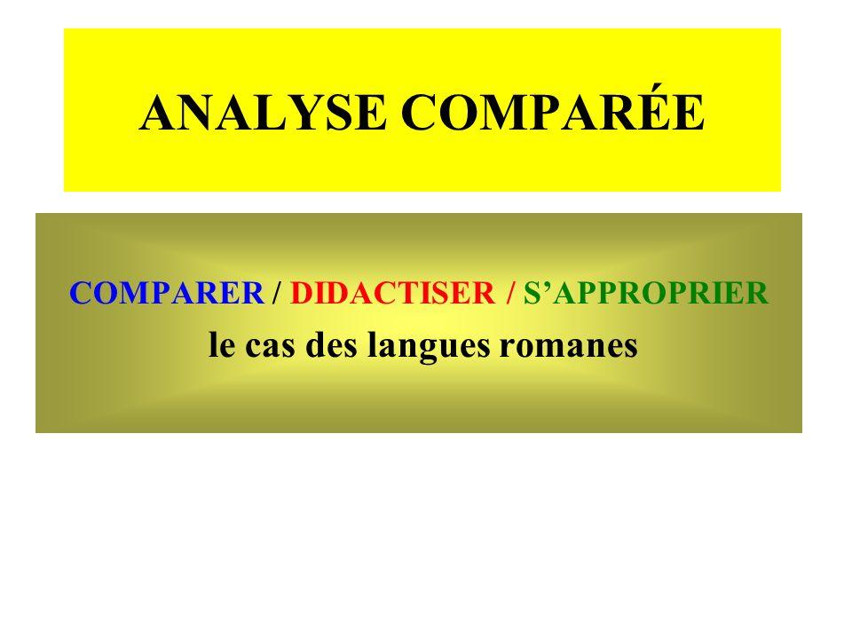 COMPARER / DIDACTISER / S'APPROPRIER le cas des langues romanes