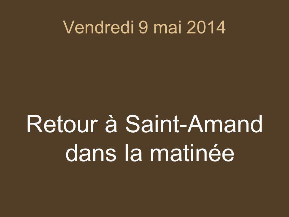 Retour à Saint-Amand dans la matinée