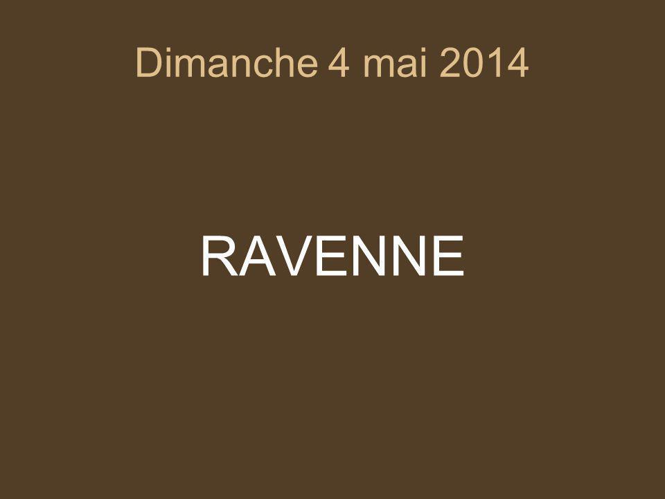 Dimanche 4 mai 2014 RAVENNE