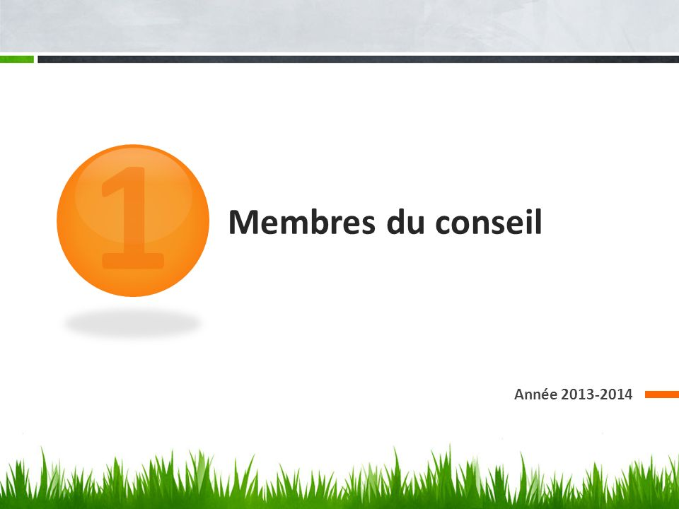 1 Membres du conseil Année 2013-2014