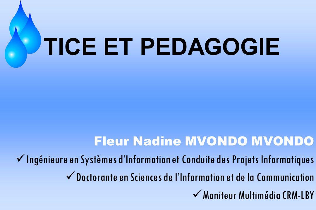 TICE ET PEDAGOGIE Fleur Nadine MVONDO MVONDO
