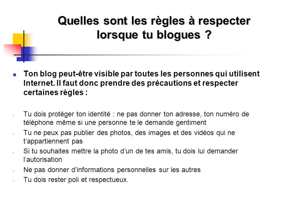 Quelles sont les règles à respecter lorsque tu blogues