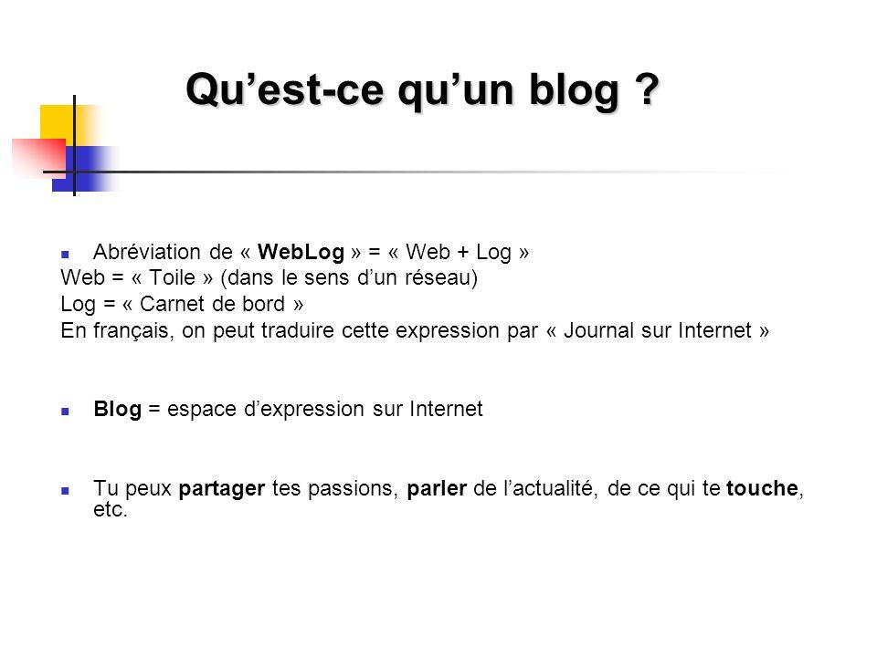 Qu'est-ce qu'un blog Abréviation de « WebLog » = « Web + Log »