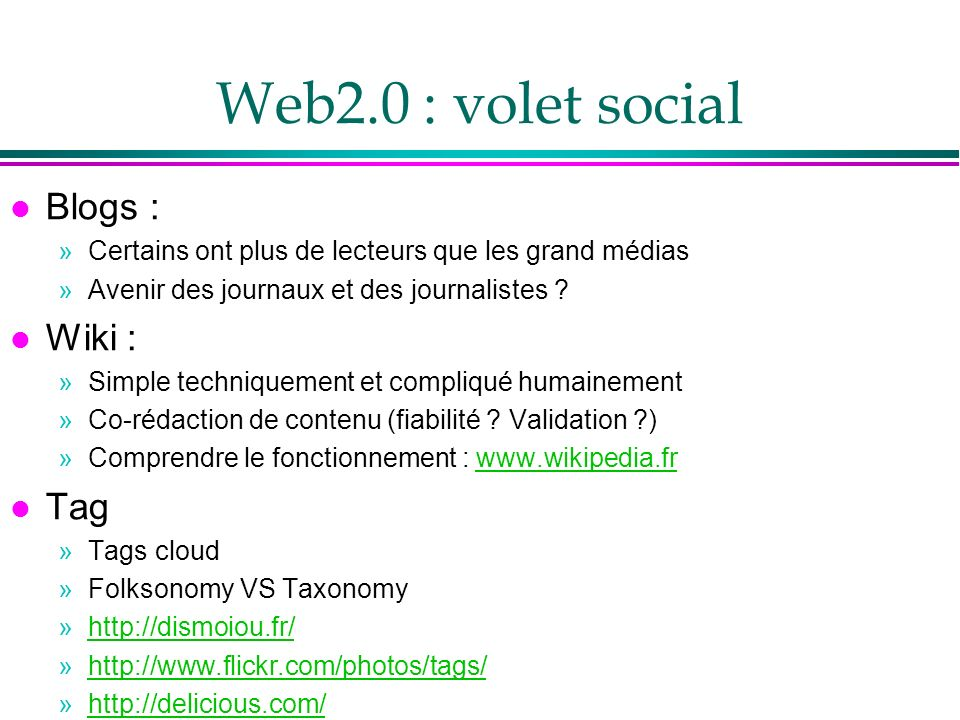 Web2.0 : volet social Blogs : Wiki : Tag