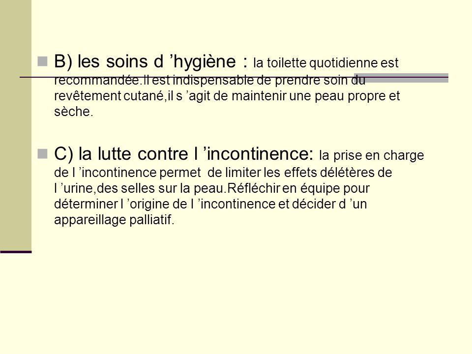 B) les soins d 'hygiène : la toilette quotidienne est recommandée