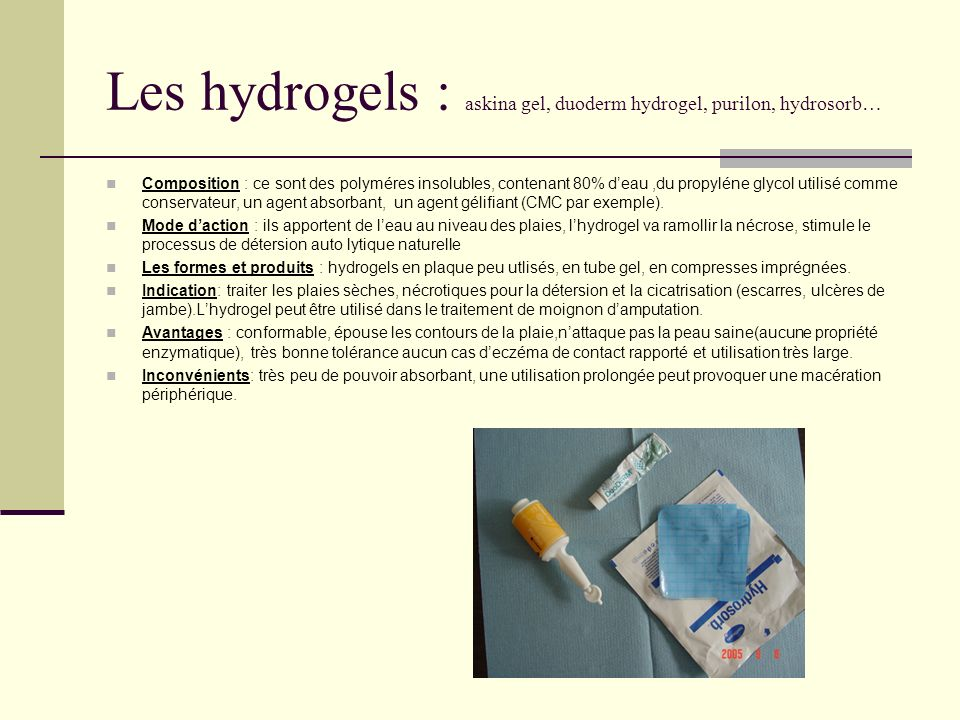 Les hydrogels : askina gel, duoderm hydrogel, purilon, hydrosorb…