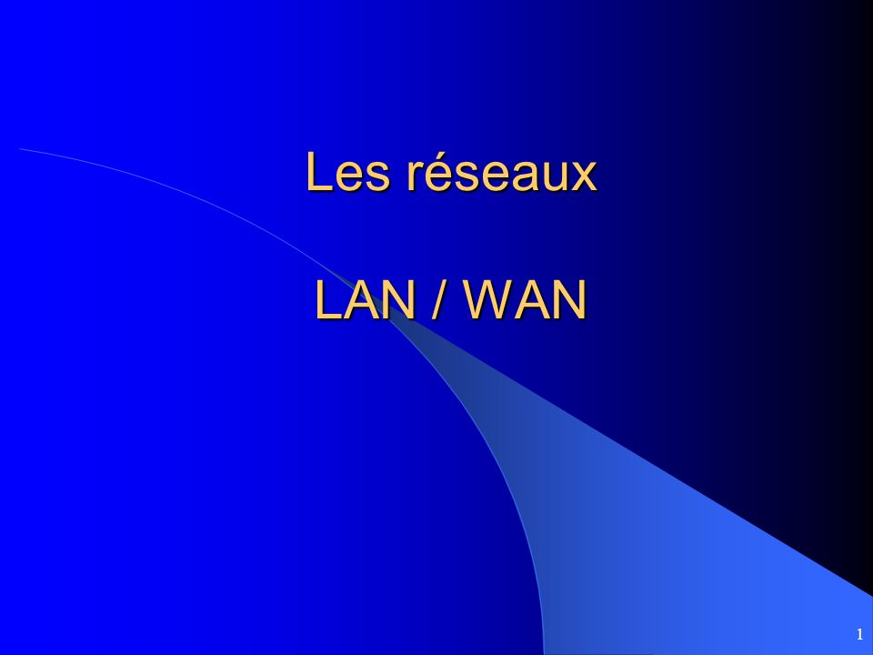 Les réseaux LAN / WAN