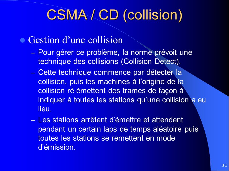 CSMA / CD (collision) Gestion d'une collision