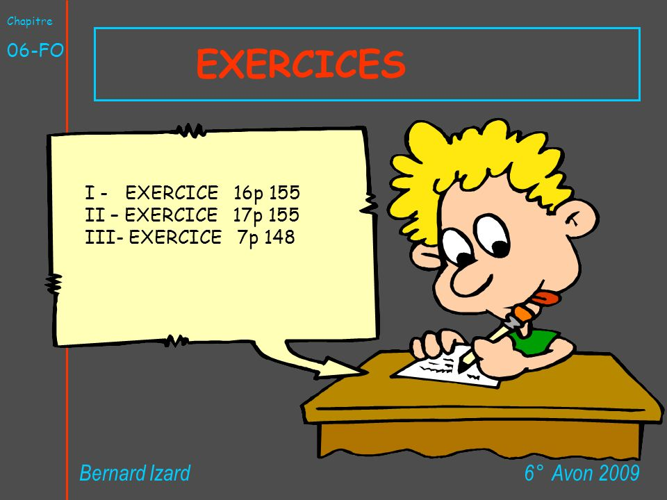 EXERCICES Bernard Izard 6° Avon 2009 06-FO I - EXERCICE 16p 155