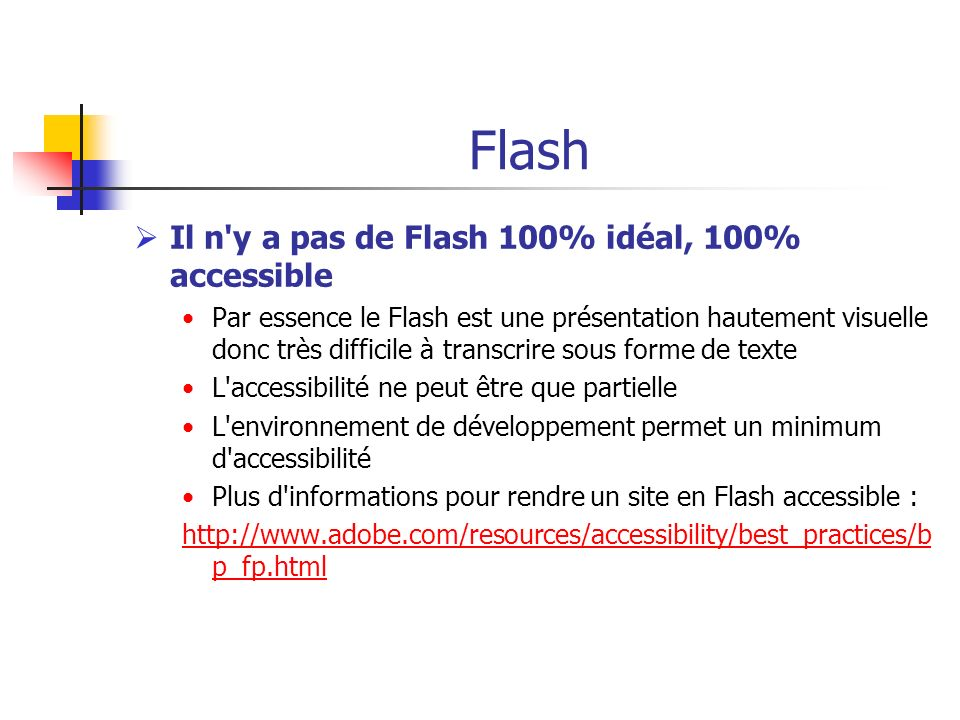 Flash Il n y a pas de Flash 100% idéal, 100% accessible
