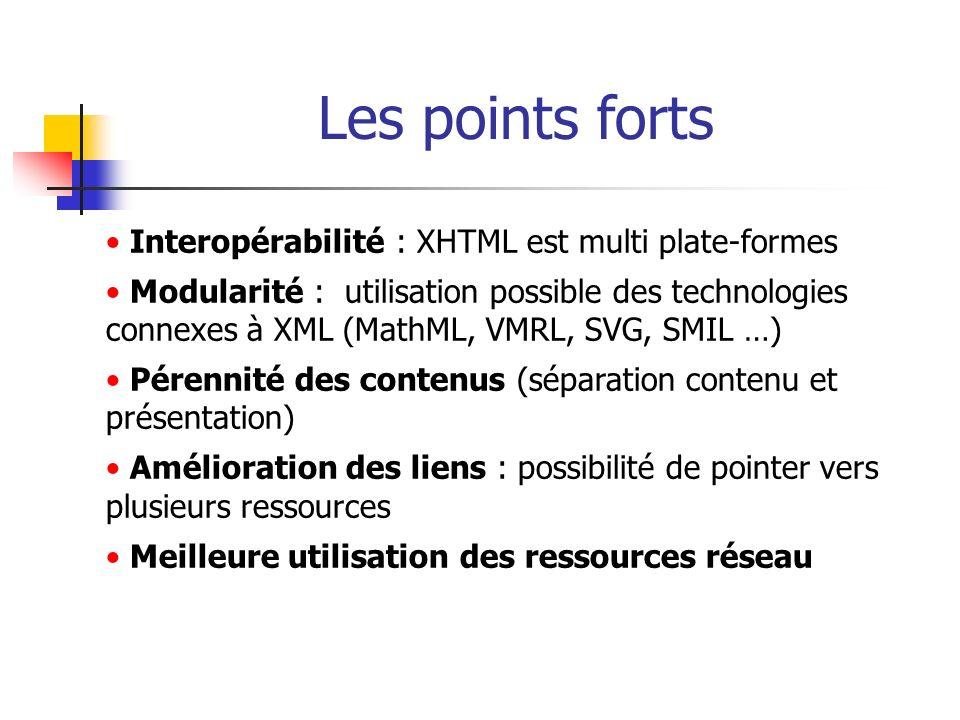 Les points forts Interopérabilité : XHTML est multi plate-formes