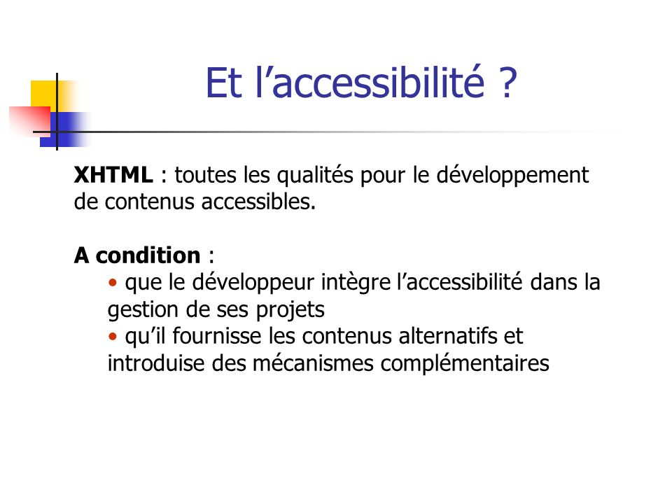 Et l'accessibilité XHTML : toutes les qualités pour le développement de contenus accessibles. A condition :
