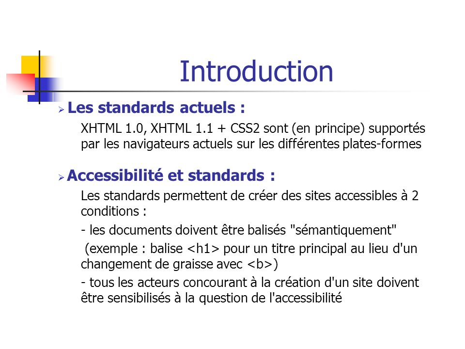 Introduction Les standards actuels : Accessibilité et standards :