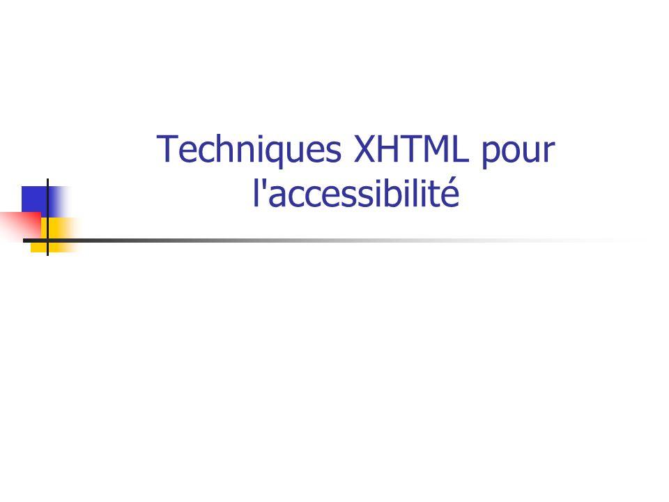 Techniques XHTML pour l accessibilité