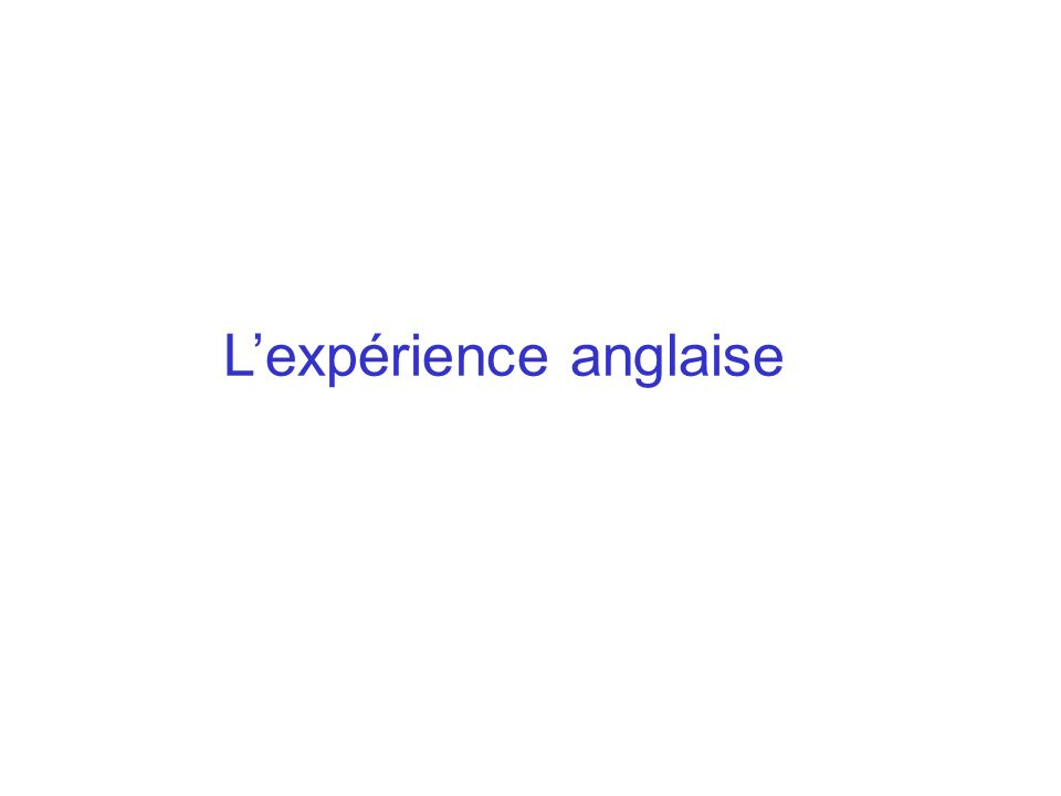 L'expérience anglaise