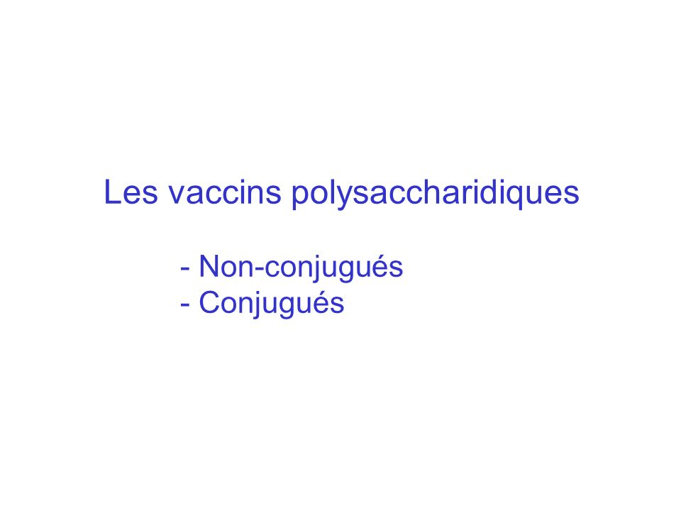 Les vaccins polysaccharidiques