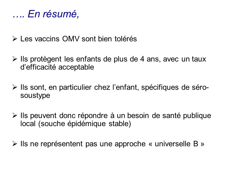 …. En résumé, Les vaccins OMV sont bien tolérés