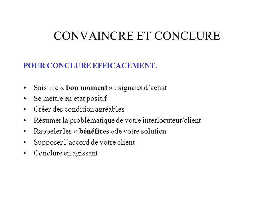 CONVAINCRE ET CONCLURE
