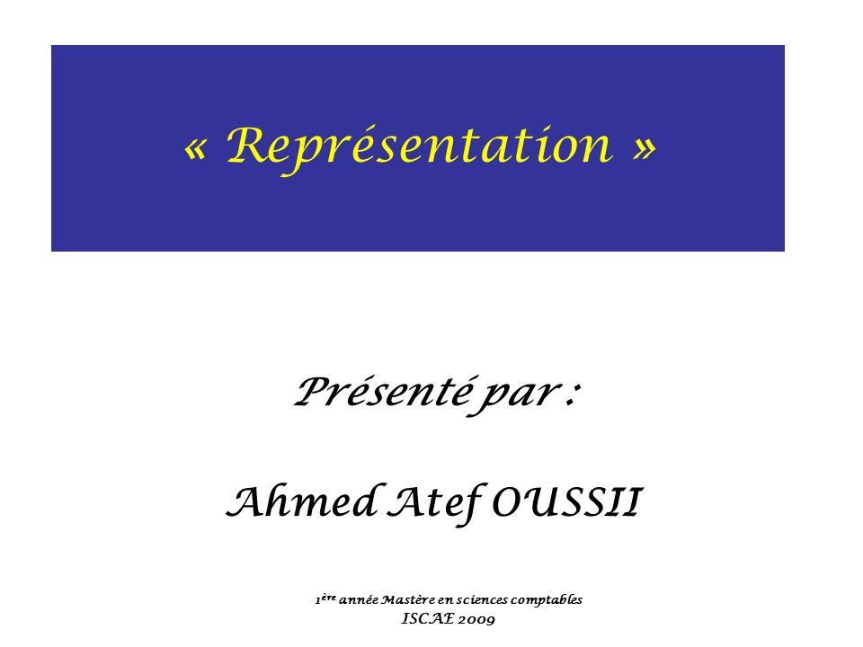 Présenté par : Ahmed Atef OUSSII