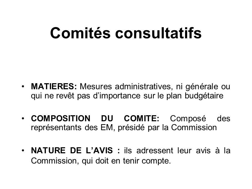 Comités consultatifs MATIERES: Mesures administratives, ni générale ou qui ne revêt pas d'importance sur le plan budgétaire.